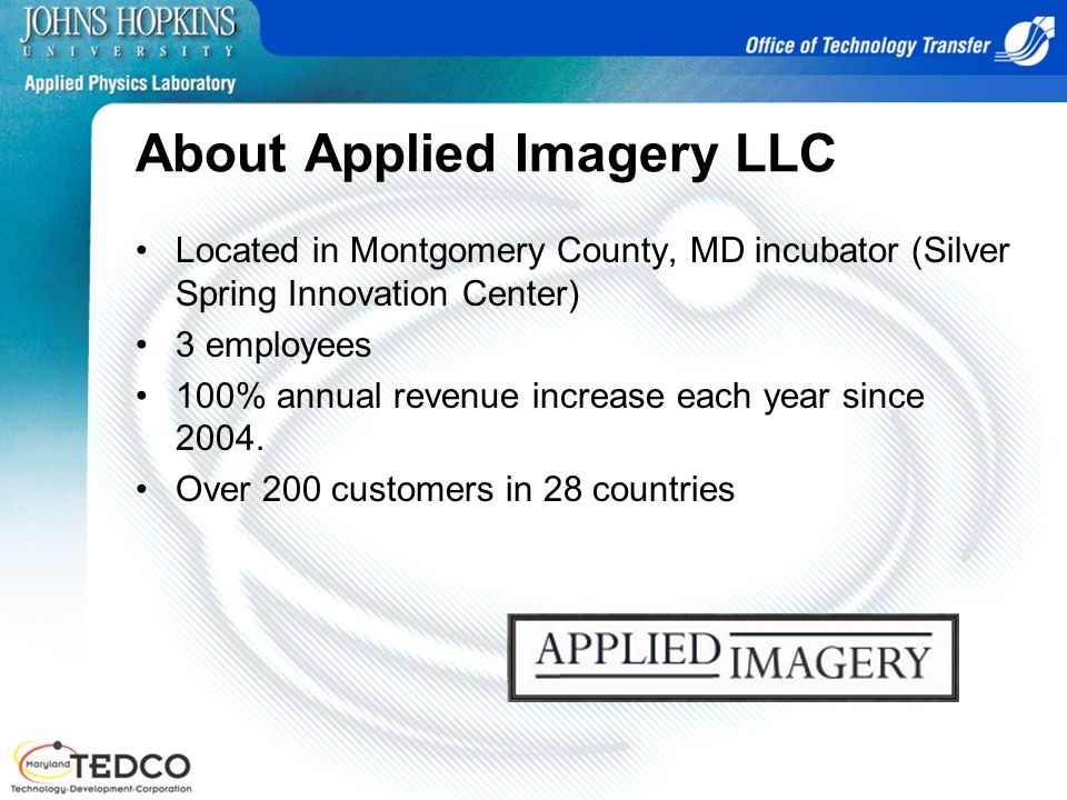 About Applied Imagery LLC Located in Montgomery County, MD incubator (Silver Spring Innovation Center) 3 employees 100% annual revenue increase each y