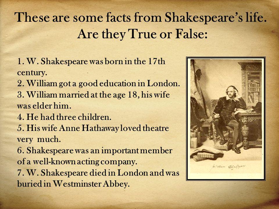 KEYS: 1. F 2. F 3. T 4. T 5. F 6. T 7. F Shakespeare's birthplace in Henley Street