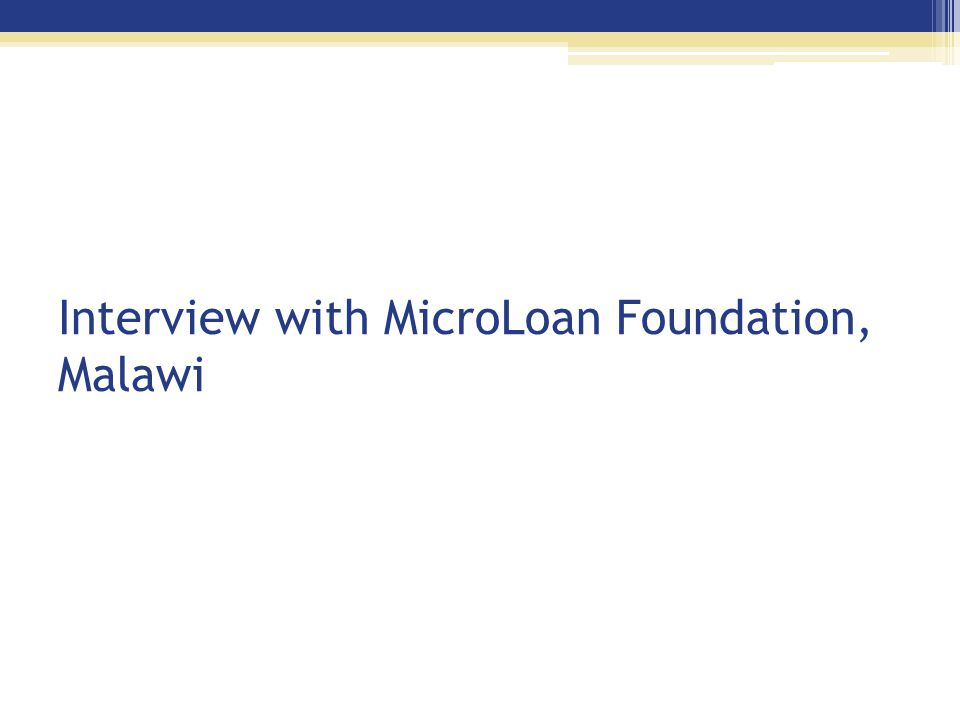 Interview with MicroLoan Foundation, Malawi