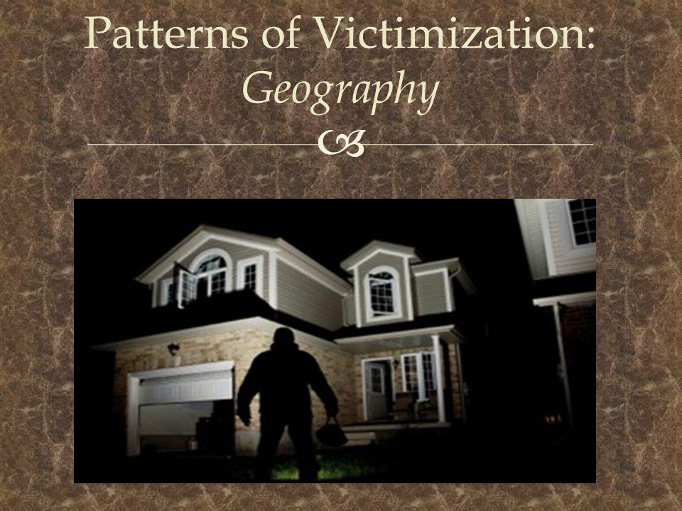  Patterns of Victimization: Geography