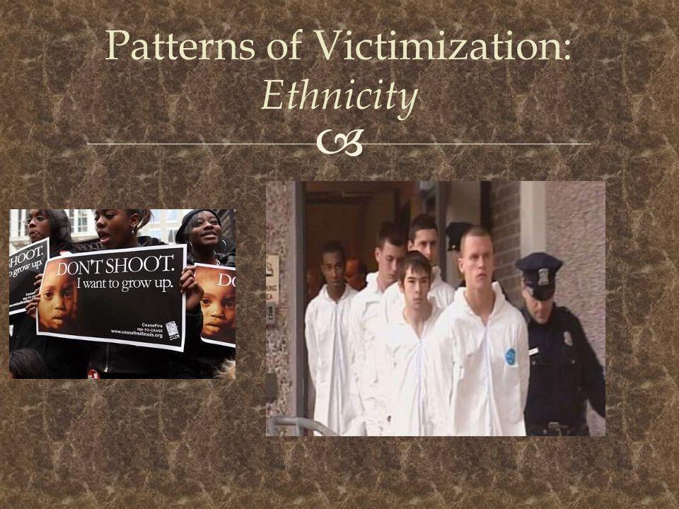  Patterns of Victimization: Ethnicity