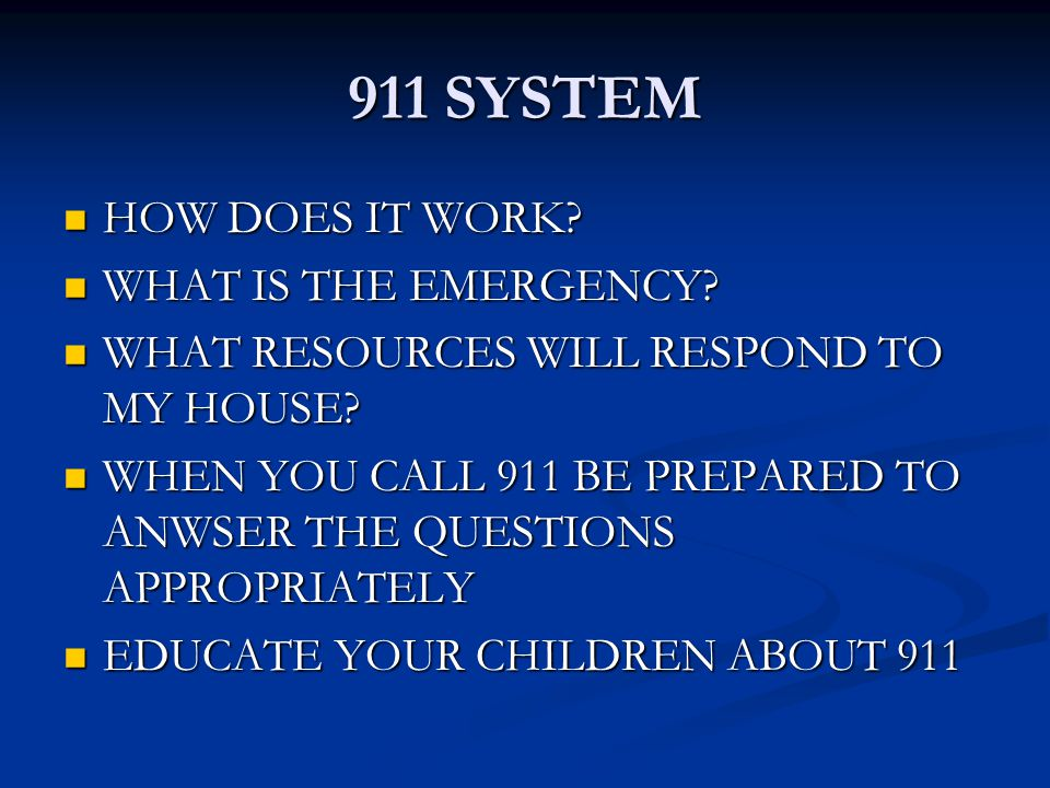 911 SYSTEM HOW DOES IT WORK.HOW DOES IT WORK. WHAT IS THE EMERGENCY.