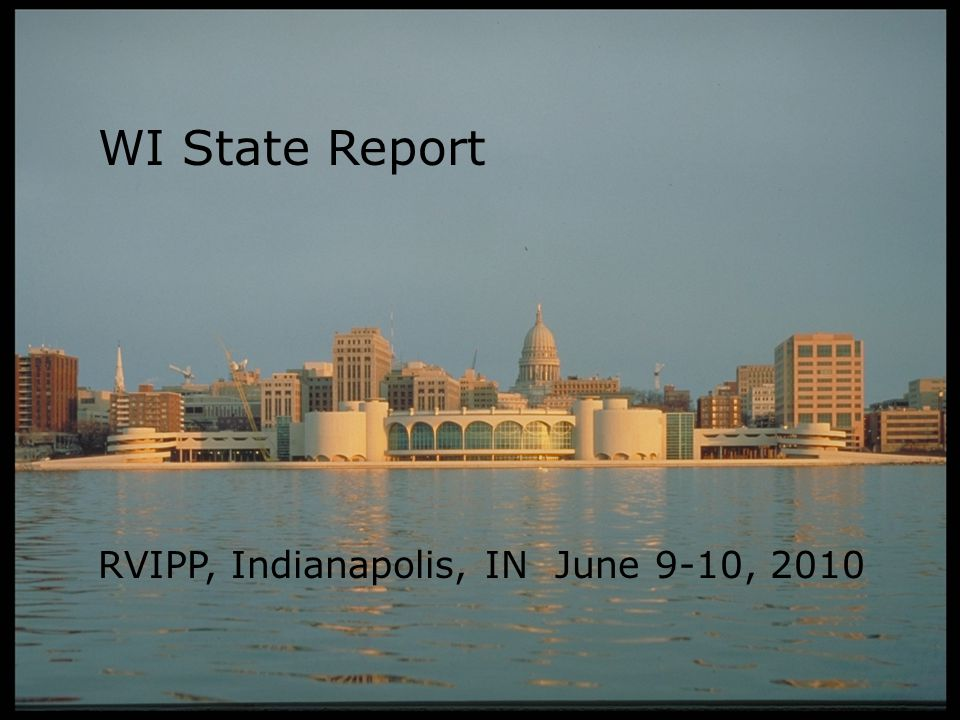 WI State Report RVIPP, Indianapolis, IN June 9-10, 2010