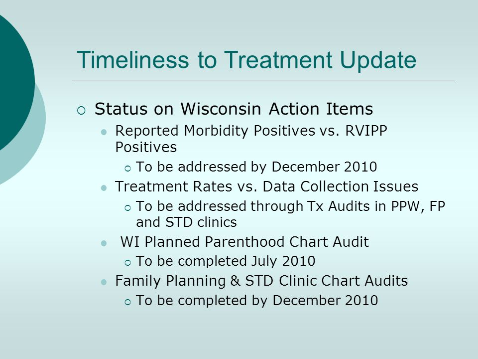 Timeliness to Treatment Update  Status on Wisconsin Action Items Reported Morbidity Positives vs.