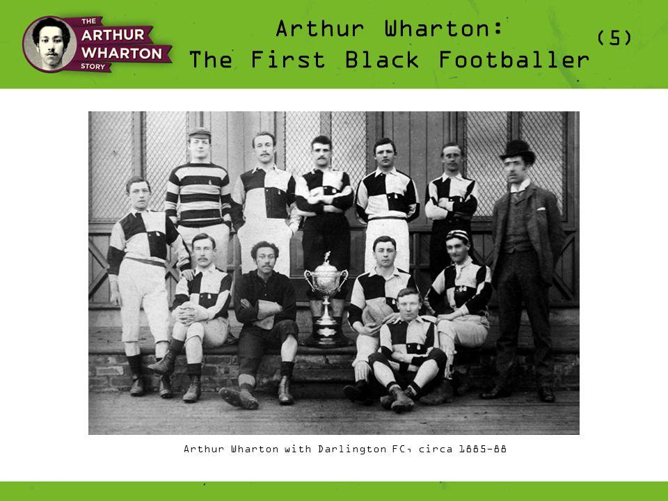 Arthur Wharton: The First Black Footballer (5) Arthur Wharton with Darlington FC, circa 1885-88