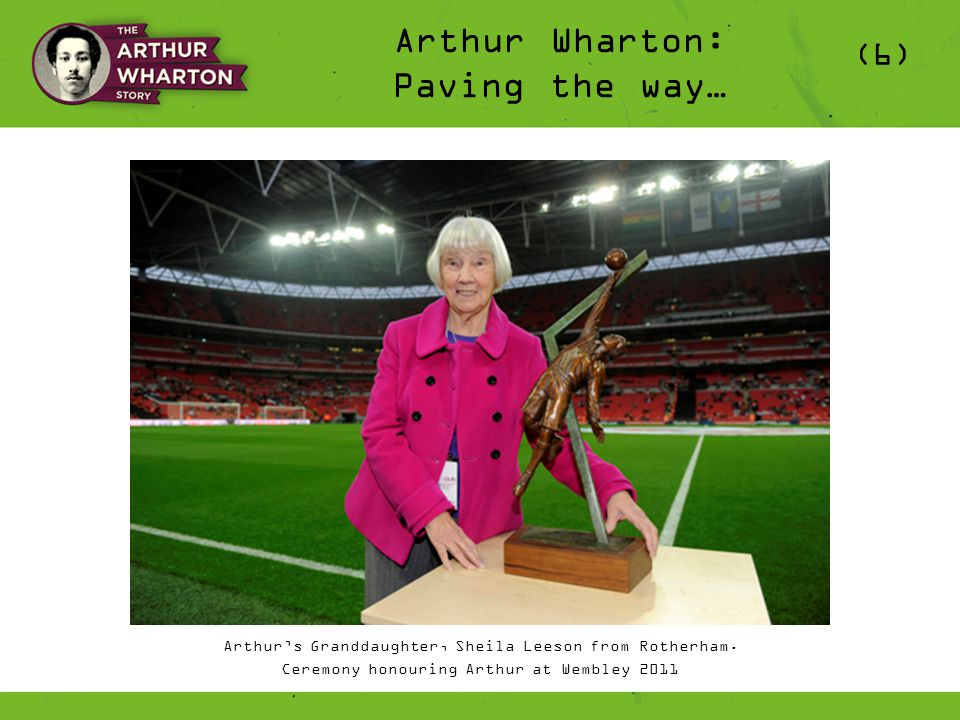 Arthur Wharton: Paving the way… (6) Arthur's Granddaughter, Sheila Leeson from Rotherham.
