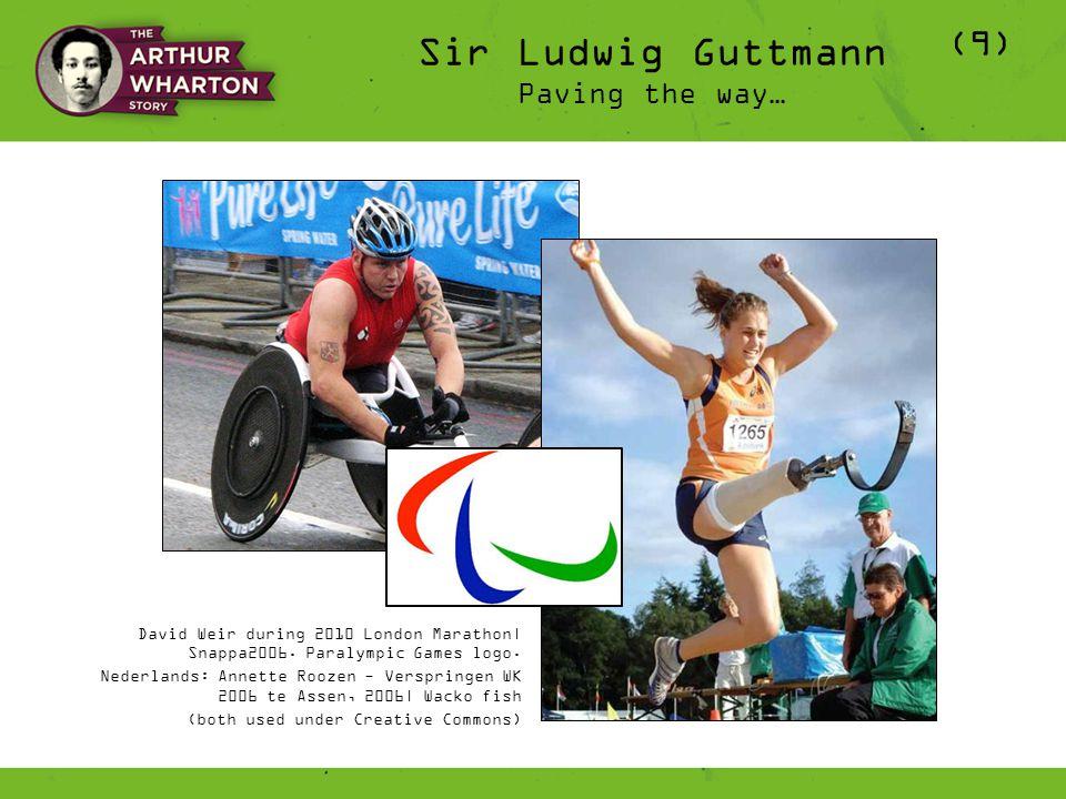 Sir Ludwig Guttmann Paving the way… (9) David Weir during 2010 London Marathon| Snappa2006.