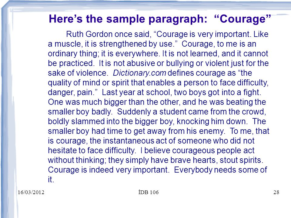 16/03/2012İDB 10628 Here's the sample paragraph: Courage Ruth Gordon once said, Courage is very important.