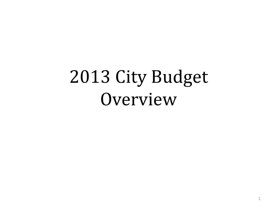 2013 City Budget Overview The Bill Frost Memorial PowerPoint 2