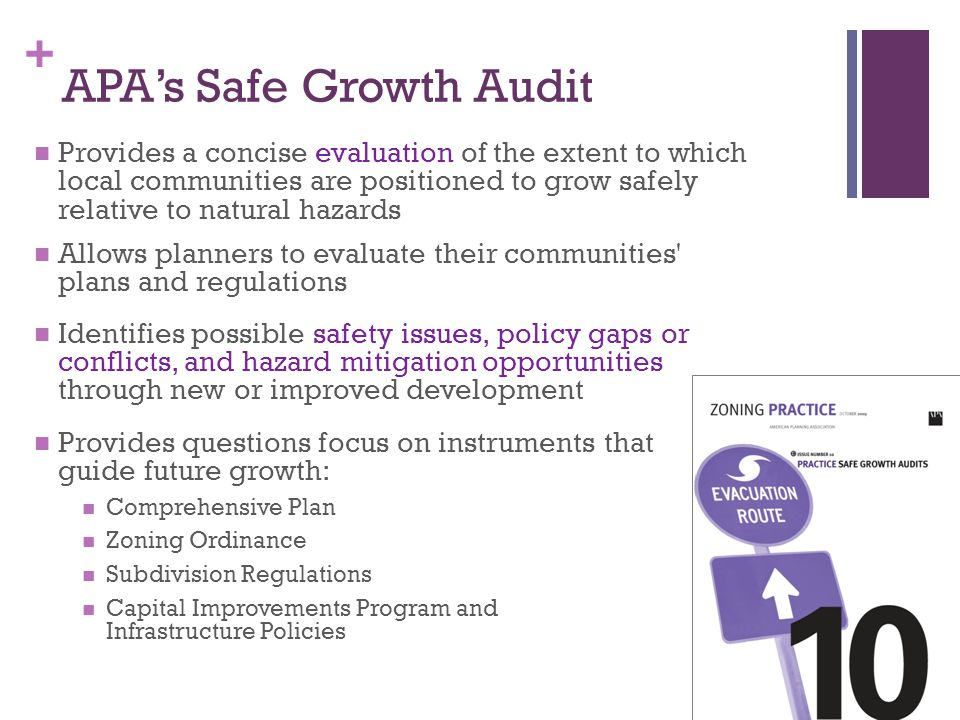 + APA's Safe Growth Audit Provides a concise evaluation of the extent to which local communities are positioned to grow safely relative to natural haz