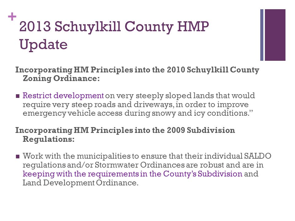 + 2013 Schuylkill County HMP Update Incorporating HM Principles into the 2010 Schuylkill County Zoning Ordinance: Restrict development on very steeply