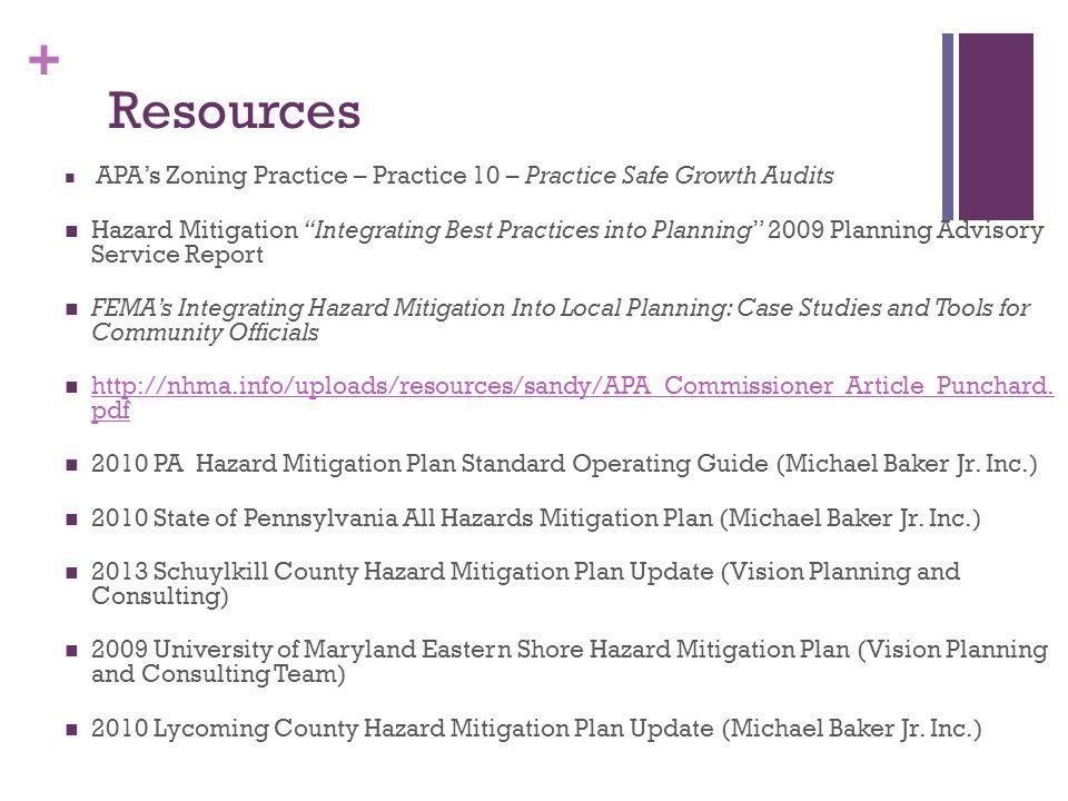 "+ Resources APA's Zoning Practice – Practice 10 – Practice Safe Growth Audits Hazard Mitigation ""Integrating Best Practices into Planning"" 2009 Planni"