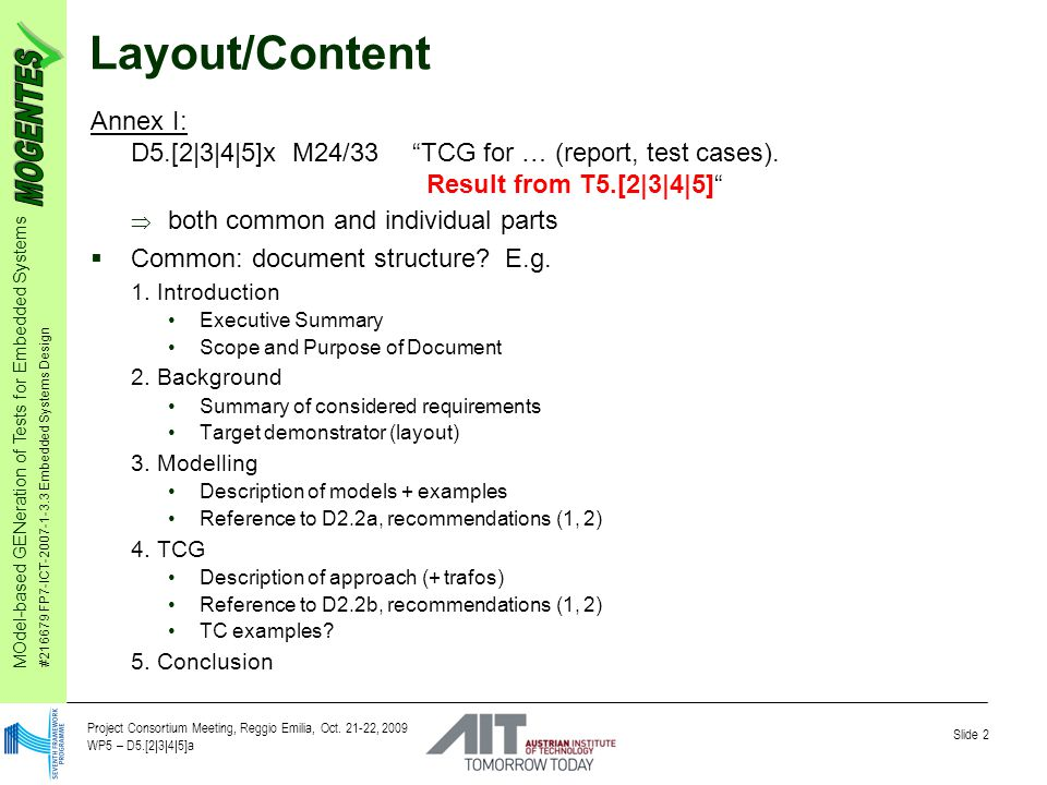 MOdel-based GENeration of Tests for Embedded Systems #216679 FP7-ICT-2007-1-3.3 Embedded Systems Design Slide 3 Project Consortium Meeting, Reggio Emilia, Oct.