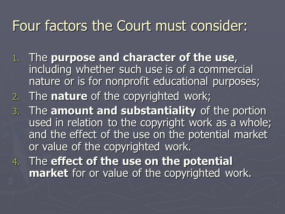 Four factors the Court must consider: 1.