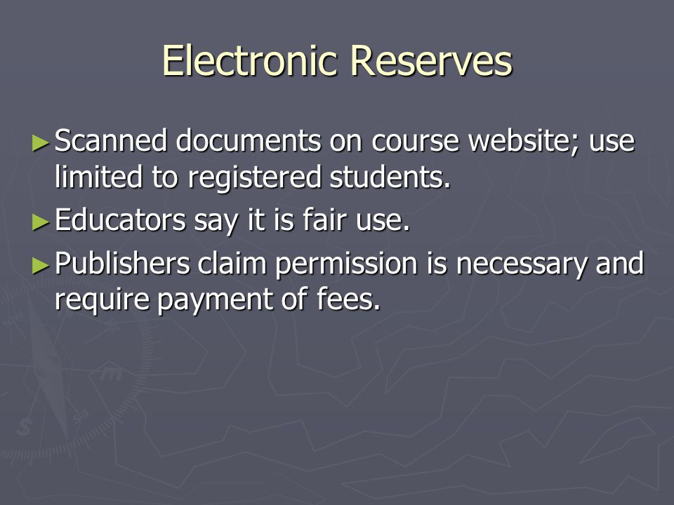 Electronic Reserves ► Scanned documents on course website; use limited to registered students.