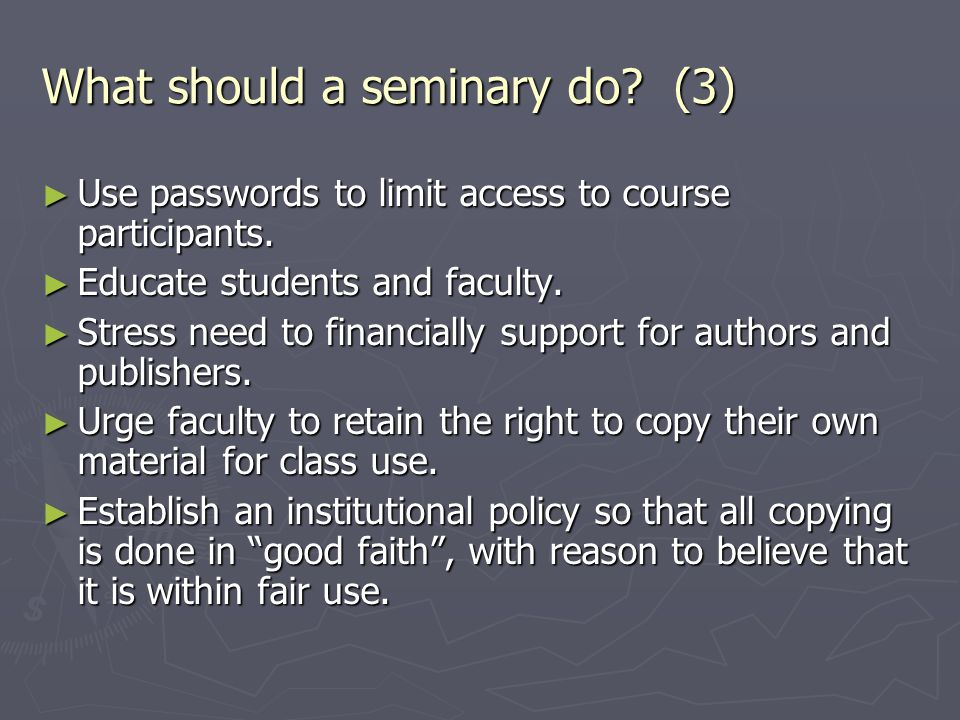 What should a seminary do. (3) ► Use passwords to limit access to course participants.