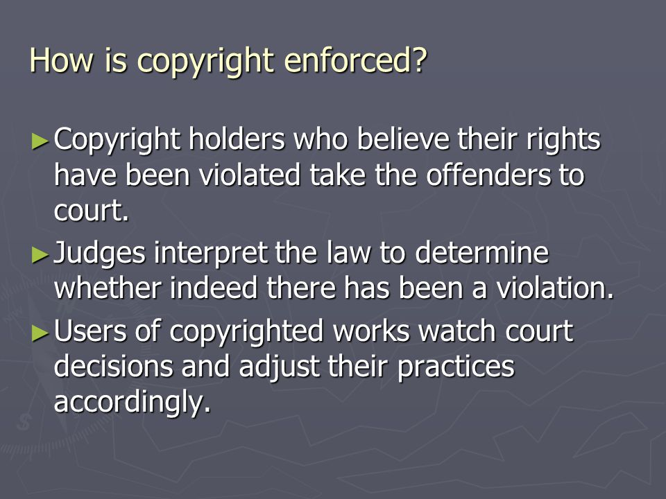 How is copyright enforced.