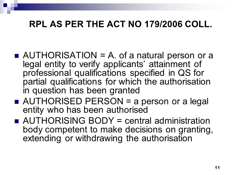11 RPL AS PER THE ACT NO 179/2006 COLL. AUTHORISATION = A.