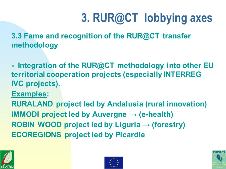 3. RUR@CT lobbying axes 3.3 Fame and recognition of the RUR@CT transfer methodology - Integration of the RUR@CT methodology into other EU territorial