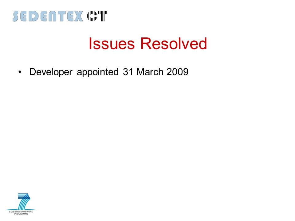 Issues Resolved Developer appointed 31 March 2009