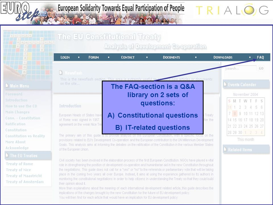 The FAQ-section is a Q&A library on 2 sets of questions: A)Constitutional questions B)IT-related questions
