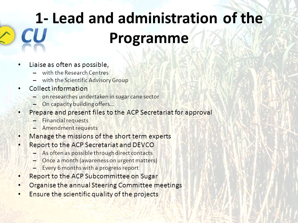 1- Lead and administration of the Programme Liaise as often as possible, – with the Research Centres – with the Scientific Advisory Group Collect info