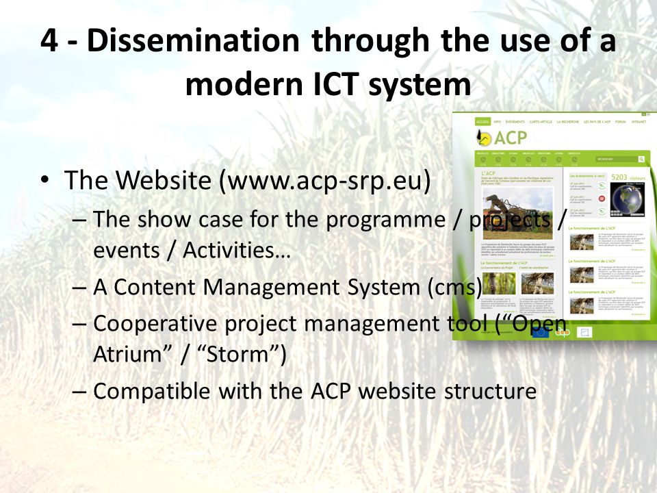 4 - Dissemination through the use of a modern ICT system The Website (www.acp-srp.eu) – The show case for the programme / projects / events / Activiti