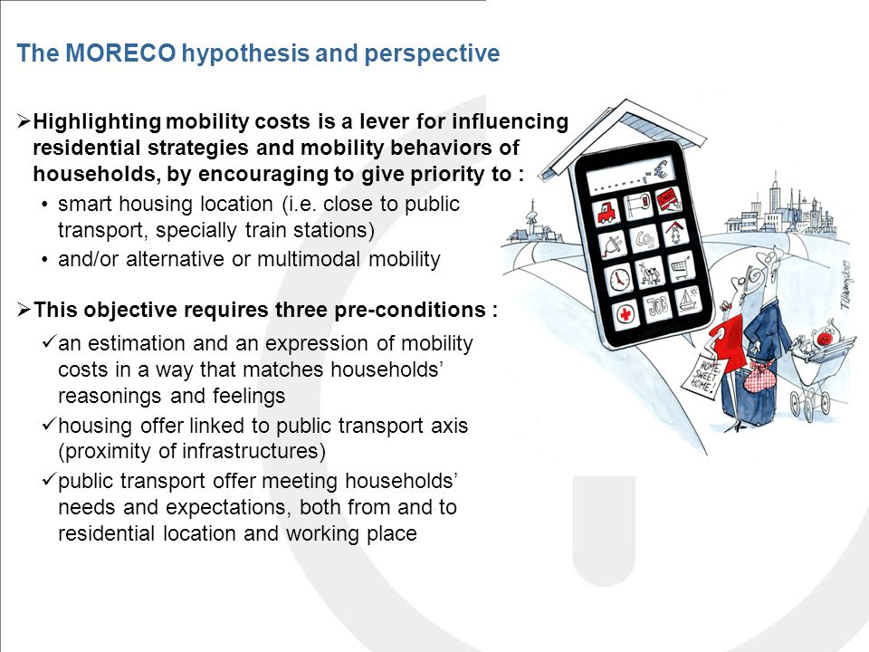  Highlighting mobility costs is a lever for influencing residential strategies and mobility behaviors of households, by encouraging to give priority to : smart housing location (i.e.