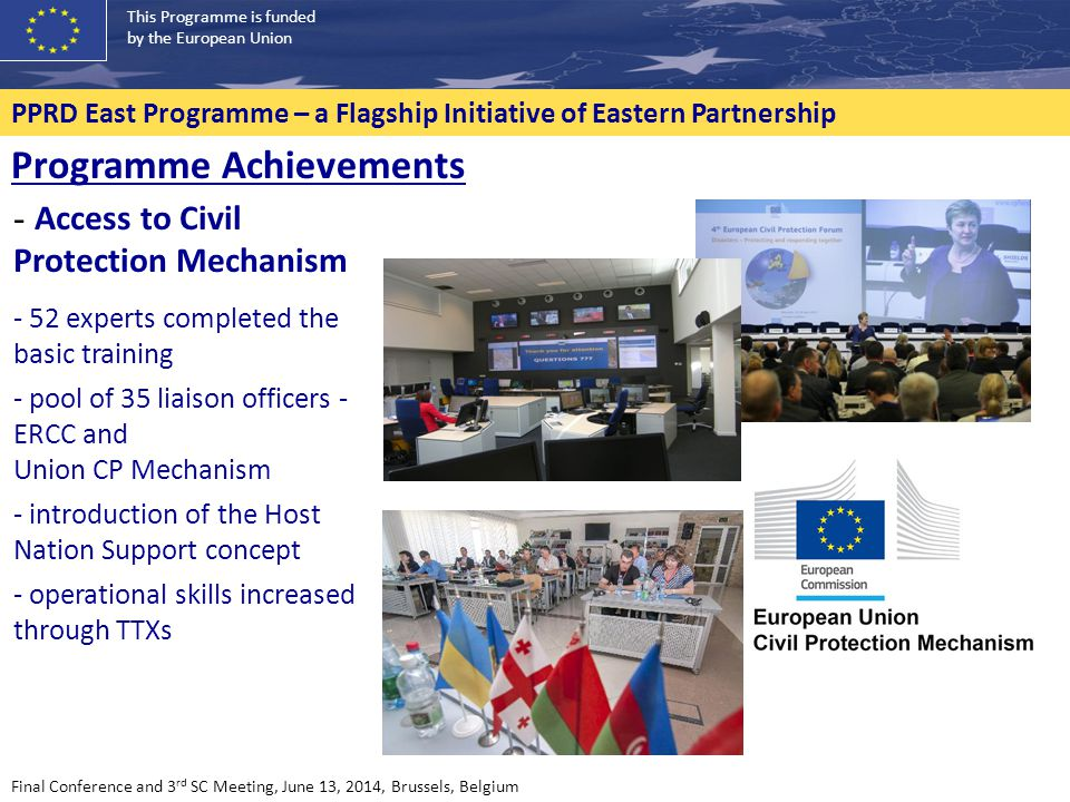 This Programme is funded by the European Union PPRD East Programme – a Flagship Initiative of Eastern Partnership - Access to Civil Protection Mechani