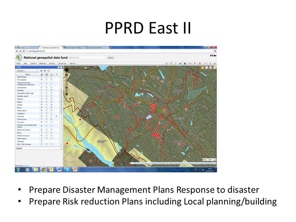 PPRD East II Prepare Disaster Management Plans Response to disaster Prepare Risk reduction Plans including Local planning/building