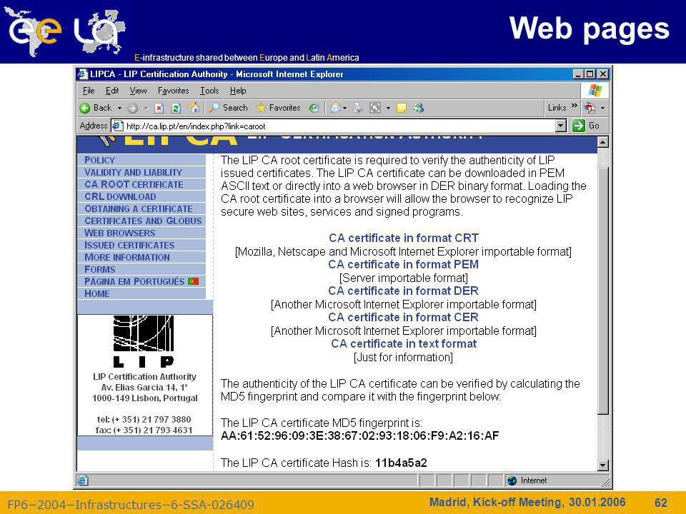 FP6−2004−Infrastructures−6-SSA-026409 E-infrastructure shared between Europe and Latin America Madrid, Kick-off Meeting, 30.01.2006 62 Web pages
