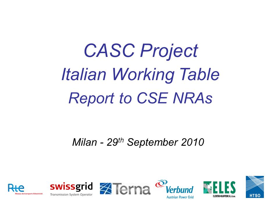 Milan - 29 th September 2010 CASC Project Italian Working Table Report to CSE NRAs