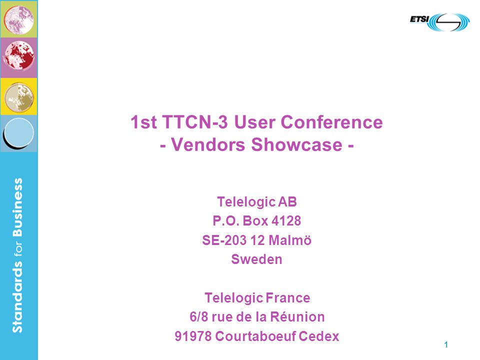 1 1st TTCN-3 User Conference - Vendors Showcase - Telelogic AB P.O.