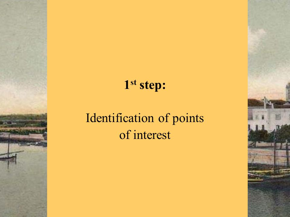 1 st step: Identification of points of interest