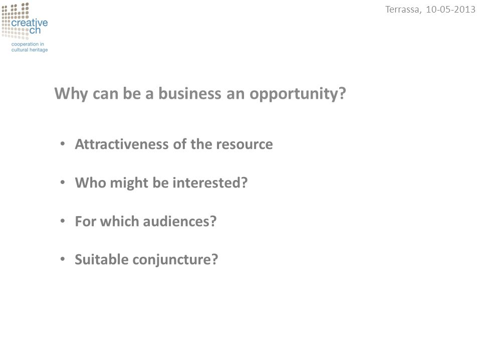 Terrassa, 10-05-2013 Why can be a business an opportunity.