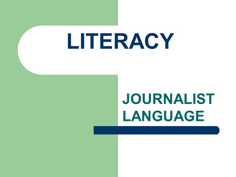 LITERACY JOURNALIST LANGUAGE