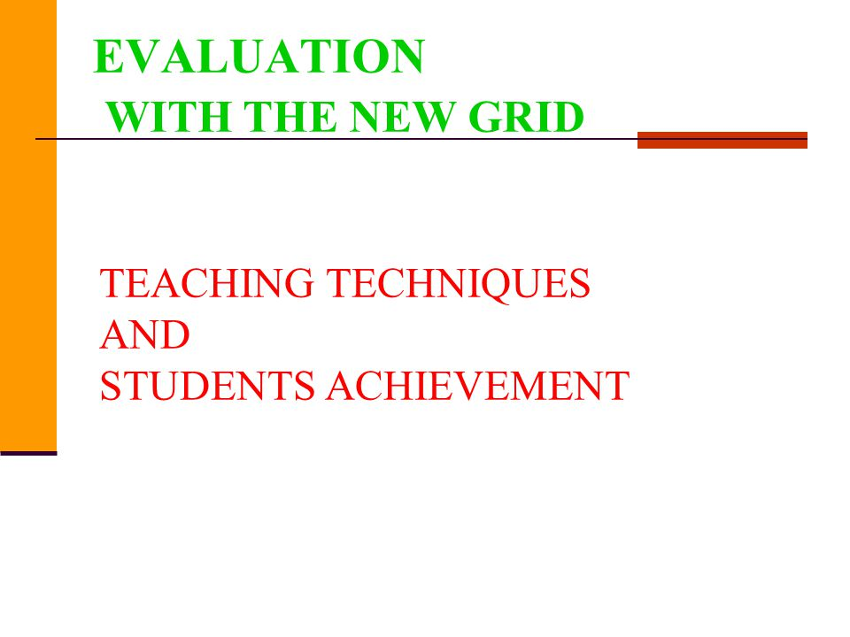 EVALUATION WITH THE NEW GRID TEACHING TECHNIQUES AND STUDENTS ACHIEVEMENT