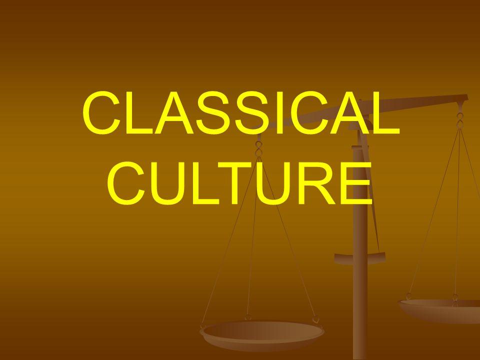 CLASSICAL CULTURE