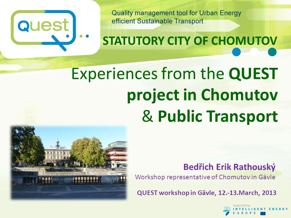 """""""Innovation often responds to questions that were not asked. STATUTORY CITY OF CHOMUTOV Bedřich Erik Rathouský Workshop representative of Chomutov in Gävle www.chomutov-mesto.cz Thank you for your attention."""