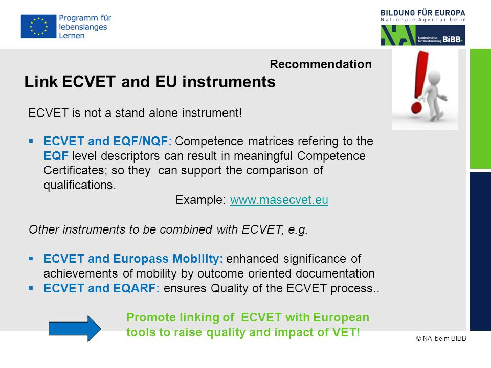 © NA beim BIBB Recommendation ECVET as a Toolbox  The ECVET quality circle guarantees quality of the whole process.