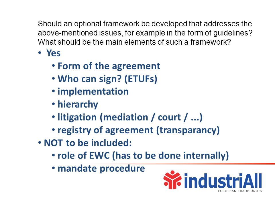 Should an optional framework be developed that addresses the above-mentioned issues, for example in the form of guidelines.