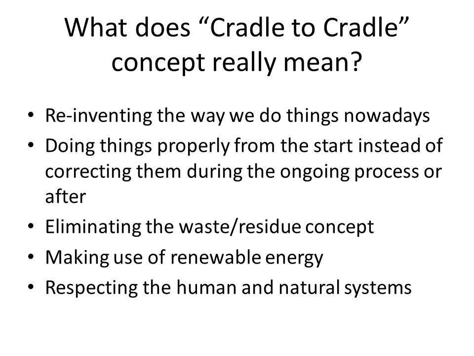 What does Cradle to Cradle concept really mean.
