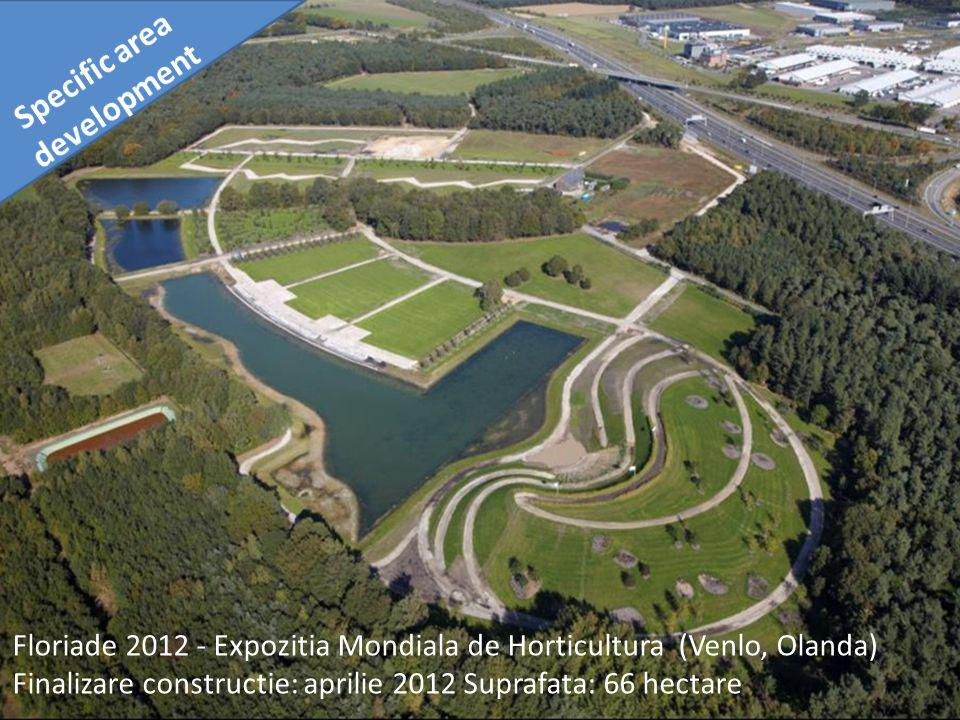Floriade 2012 - Expozitia Mondiala de Horticultura (Venlo, Olanda) Finalizare constructie: aprilie 2012 Suprafata: 66 hectare