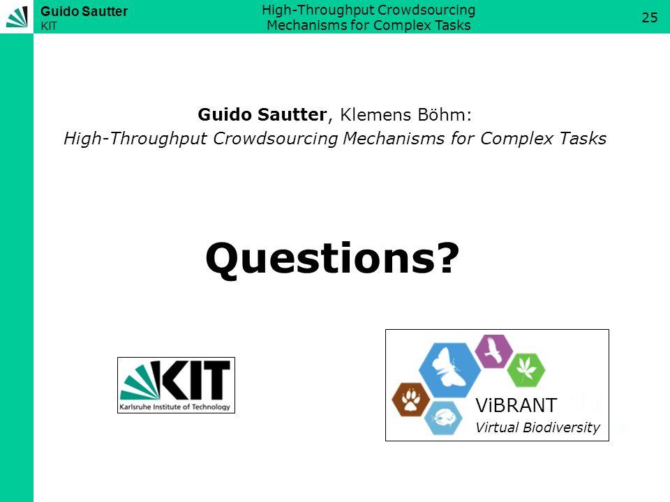 Guido Sautter KIT High-Throughput Crowdsourcing Mechanisms for Complex Tasks 25 Questions.