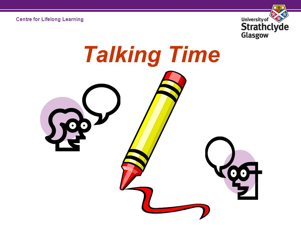 Centre for Lifelong Learning Talking Time