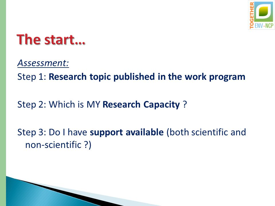 Assessment: Step 1: Research topic published in the work program Step 2: Which is MY Research Capacity .