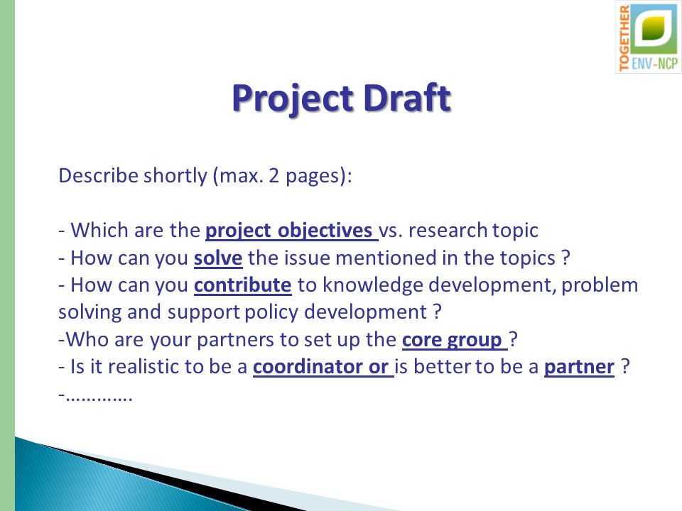 Project Draft Describe shortly (max. 2 pages): - Which are the project objectives vs.