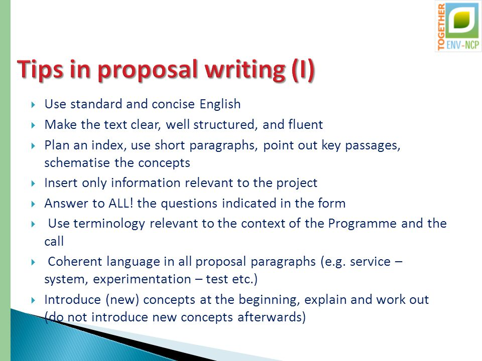  Use standard and concise English  Make the text clear, well structured, and fluent  Plan an index, use short paragraphs, point out key passages, schematise the concepts  Insert only information relevant to the project  Answer to ALL.