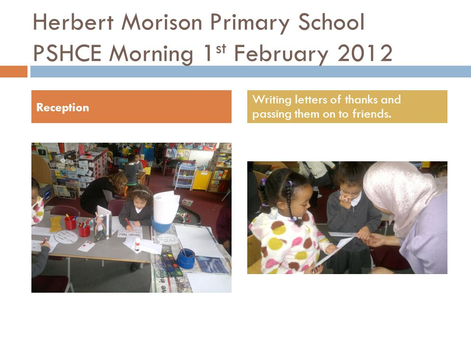 Herbert Morison Primary School PSHCE Morning 1 st February 2012 Reception friends playing together cooperatively using good manners.