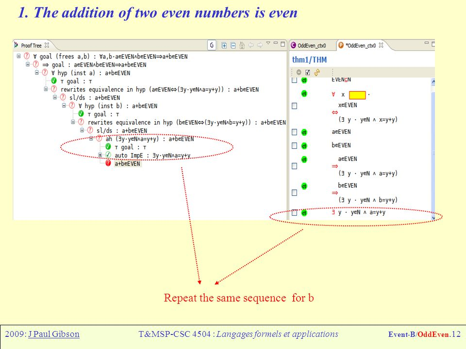 2009: J Paul GibsonT&MSP-CSC 4504 : Langages formels et applications Event-B/OddEven.12 1.